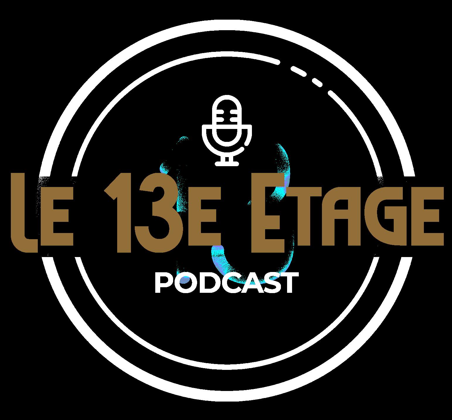 Podcast – Le 13e Étage